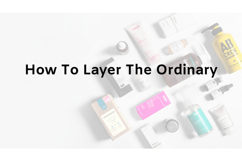 How To Layer The Ordinary