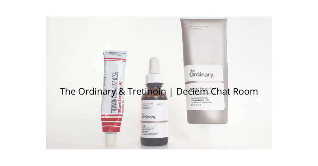 The Ordinary & Tretinoin