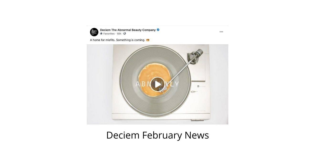 Deciem February News
